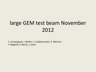 large GEM test  beam November  2012