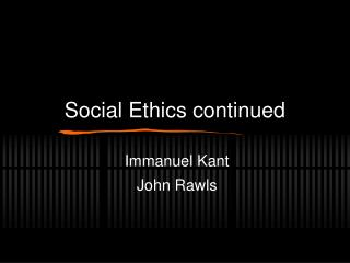 Social Ethics continued