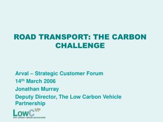 ROAD TRANSPORT: THE CARBON CHALLENGE