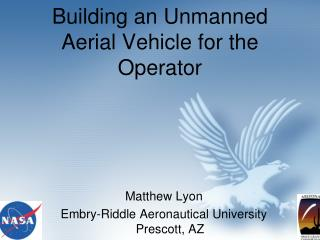 Building an Unmanned Aerial Vehicle for the Operator