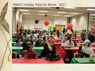 RWHC Holiday Party for Moms - 2011