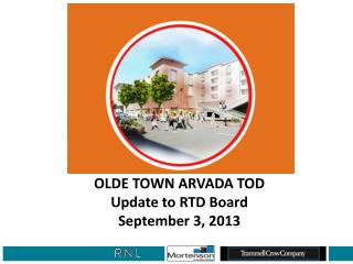 OLDE TOWN ARVADA TOD Update to RTD Board September 3, 2013