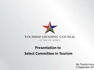 Presentation to  Select Committee in Tourism