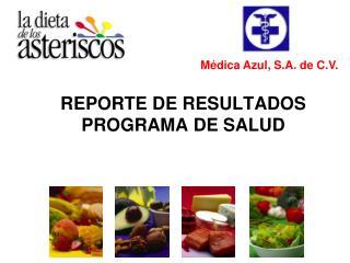 REPORTE DE RESULTADOS  PROGRAMA DE SALUD