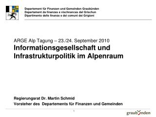 Regierungsrat Dr. Martin Schmid Vorsteher des  Departements für Finanzen und Gemeinden