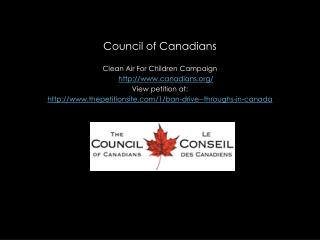 Council of Canadians Clean Air For Children Campaign canadians/ View petition at: