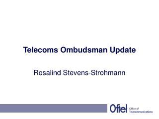 Telecoms Ombudsman Update