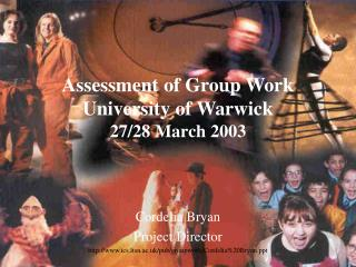 Assessment of Group Work University of Warwick 27/28 March 2003