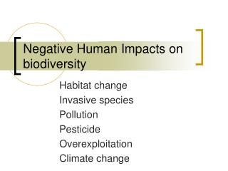 Negative Human Impacts on biodiversity