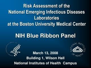 NIH Blue Ribbon Panel March 13, 2008 Building 1, Wilson Hall National Institutes of Health  Campus