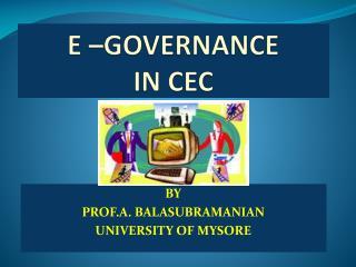 E –GOVERNANCE  IN CEC