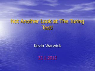 Not Another Look at The Turing Test!