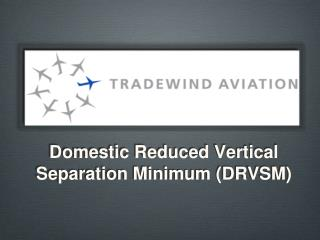 Domestic Reduced Vertical Separation Minimum (DRVSM)