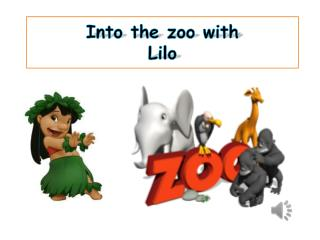 Into the zoo with  Lilo
