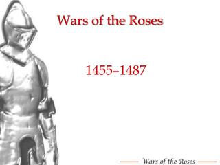 Wars of the  R oses
