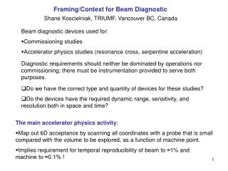 Beam diagnostic devices used for: Commissioning studies
