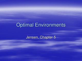 Optimal Environments