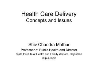Health Care Delivery Concepts and Issues