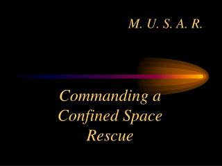 Commanding a  Confined Space Rescue