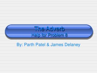 The Adverb Help for Problem 8