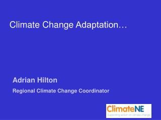Adrian Hilton Regional Climate Change Coordinator