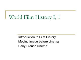 World Film History I, 1