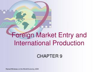 Foreign Market Entry and International Production