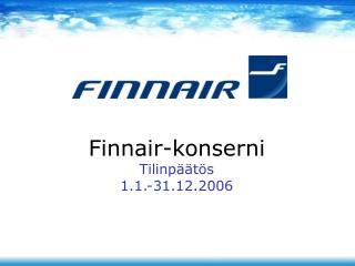 Finnair-konserni Tilinp��t�s 1.1.-31.12.2006