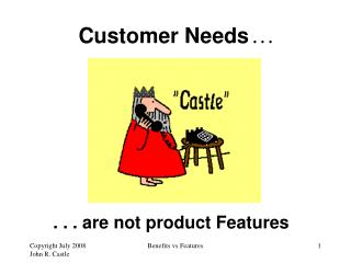 . . . are not product Features