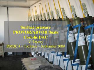 Surface pressure  PROVOR/ARVOR floats Coriolis DAC V. Thierry DMQC 4 – Toulouse – September 2009