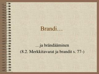 Brandi…