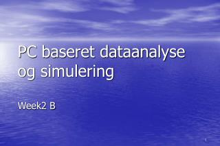 PC baseret dataanalyse og simulering  Week2 B