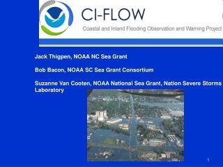 Jack Thigpen, NOAA NC Sea Grant Bob Bacon, NOAA SC Sea Grant Consortium