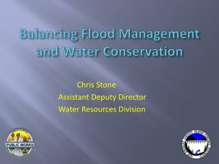Balancing Flood Management and Water Conservation