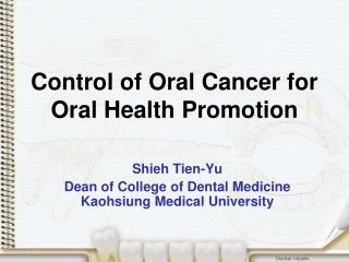 Control of Oral Cancer for Oral Health Promotion