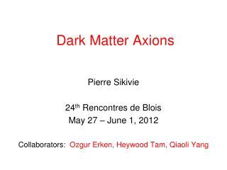 Dark Matter Axions