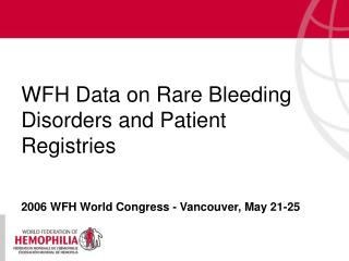 WFH Data on Rare Bleeding Disorders and Patient Registries