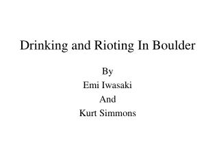 Drinking and Rioting In Boulder