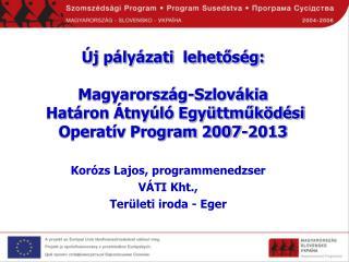 Korózs Lajos, programmenedzser VÁTI Kht.,  Területi iroda - Eger