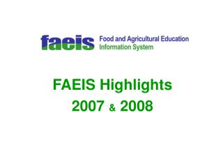 FAEIS Highlights 2007  &  2008