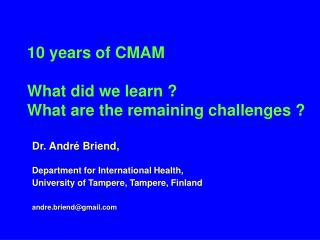 10 years of CMAM What did we learn ?  What are the remaining challenges ?