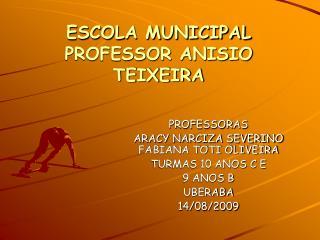 ESCOLA MUNICIPAL PROFESSOR ANISIO TEIXEIRA