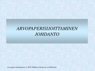 ARVOPAPERISIJOITTAMINEN JOHDANTO