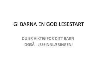 GI BARNA EN GOD LESESTART