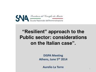 """Resilient"" approach to the Public sector: considerations on the Italian case"". DISPA Meeting"