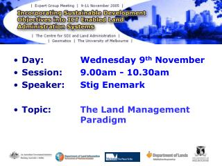 Day:  		Wednesday 9 th  November Session:  	9.00am - 10.30am Speaker:  	Stig Enemark