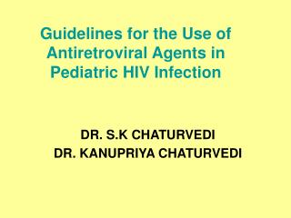 Guidelines for the Use of Antiretroviral Agents in    Pediatric HIV Infection