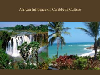 African Influence on Caribbean Culture