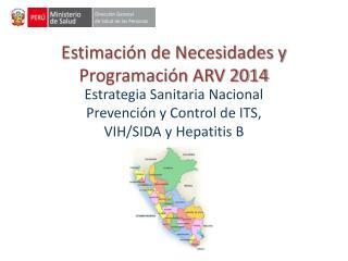 Estimación de Necesidades y Programación ARV 2014