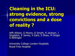 Cleaning in the ICU: strong evidence, strong convictions and a dose of reality